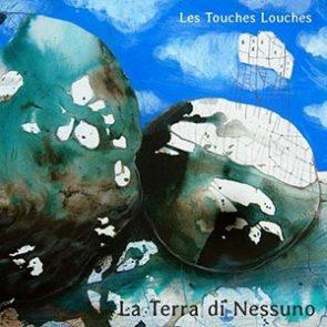 La terra di nessuno - Les Touches Louches